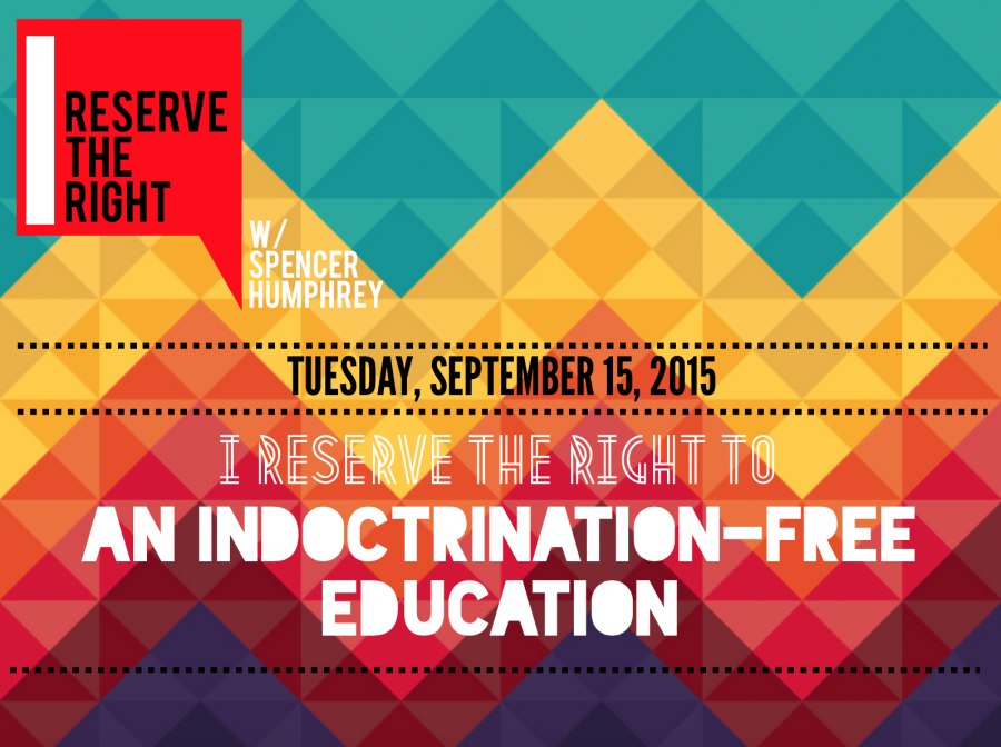 I Reserve the Right to an Indoctrination-Free Education