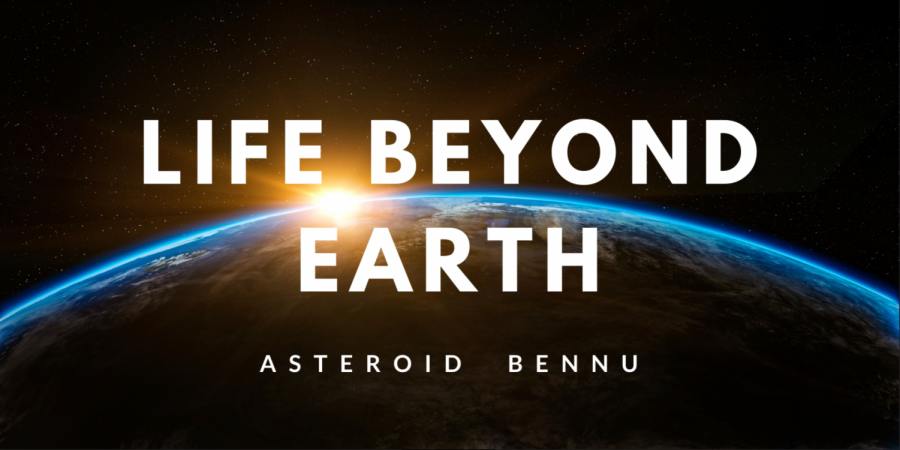 Life Beyond Earth: Asteroid Bennu